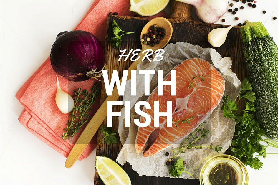 Herbs With Fish: 5 More Ways To Use Herbs In The Kitchen